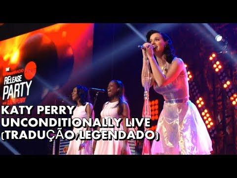 Katy Perry - Unconditionally Live (tradução legendado) video
