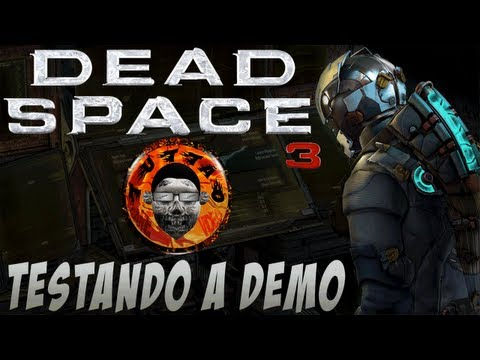 Dead Space 3 - Testando A Demo - By Tuttão