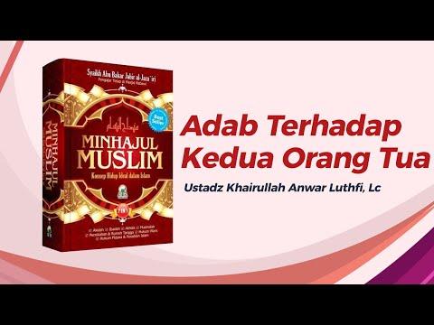 Adab Terhadap Kedua Orang Tua - Ustadz Khairullah Anwar Luthfi, Lc