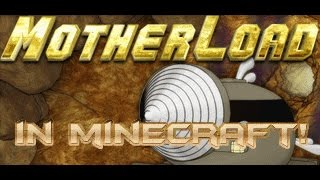 Motherload in minecraft [W.I.P][HD]