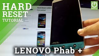 Hard Reset LENOVO Phab Plus - Remove Pattern Lock by Recovery Mode