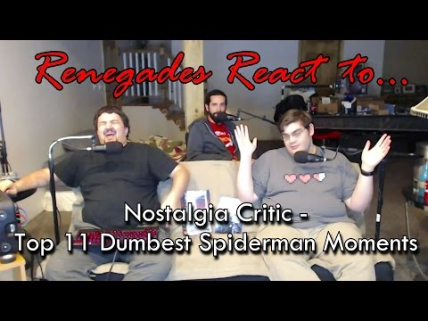 Renegades React to... Nostalgia Critic - Top 11 Dumbest Spiderman Moments