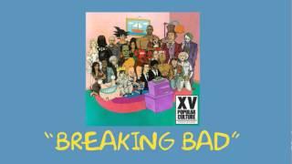 Watch XV Breaking Bad Ft Raja video