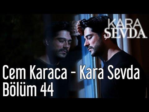 Kara Sevda 44. Bölüm - Cem Karaca - Kara Sevda