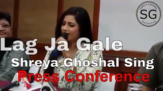download lagu Shreya Ghoshal Sing Lag Ja Gale In Press Conference gratis