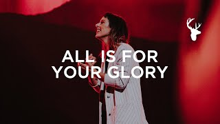 kalley - All Is For Your Glory | Moment