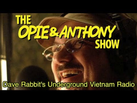 Opie & Anthony: Dave Rabbit's Underground Vietnam Radio (02/20-02/21/08)