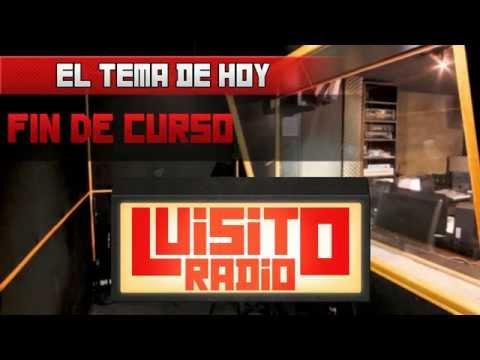 Luisito Radio - Fin de curso