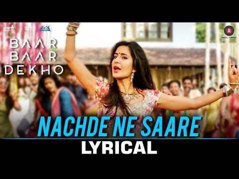 Nachde Ne Saare - Lyrical | Baar Baar Dekho | Sidharth M & Katrina K | Jasleen Royal