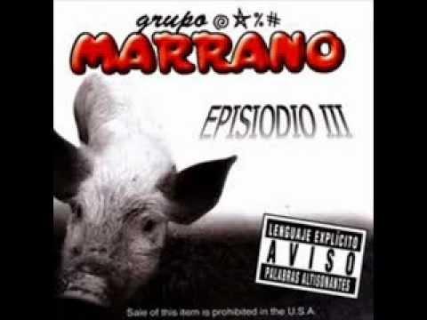 GRUPO MARRANO   -  EL PODER DE TU VERGA.
