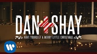 Download Lagu Dan + Shay - Have Yourself a Merry Little Christmas (Official Music Video) Gratis STAFABAND