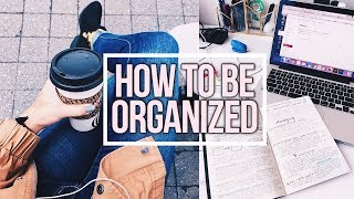 HOW TO BE ORGANIZED AND GET YOUR LIFE TOGETHER | Reese Regan