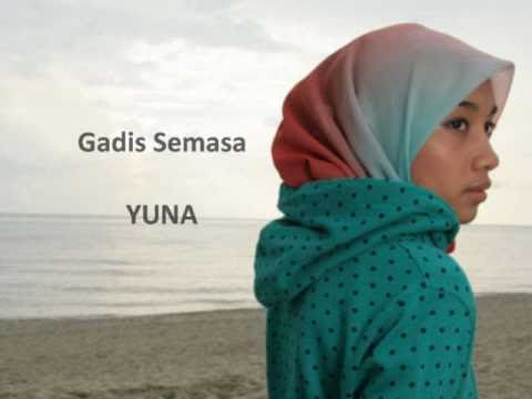 Gadis Semasa YUNA (lirik)