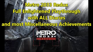 Metro 2033 Redux - Full Enlightened Playthrough, Collectibles, Achievements