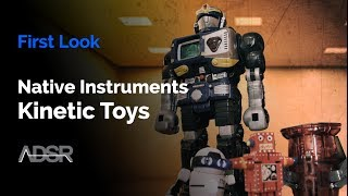 Kinetic Toys - Native Instruments - First Look
