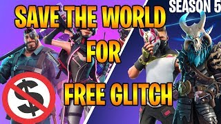 SAVE THE WORLD FREE GLITCH ! How To Get Save The World For *FREE* / SEASON 5 ( FORTNITE) FBR