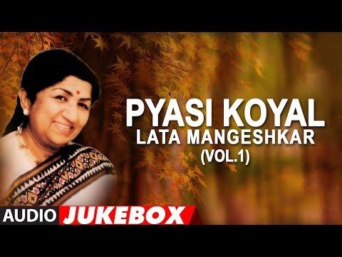 Pyasi Koyal - Lata Mangeshkar Hit Songs (Vol.1) Jukebox (Audio) | Bollywood Hit Songs