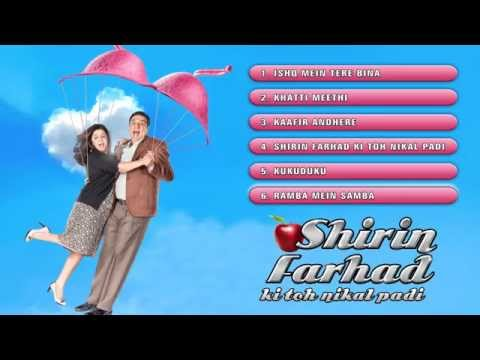 Shirin Farhad Ki Toh Nikal Padi - Jukebox (Full Songs)