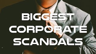 Biggest Corporate Scandals in History Documentary