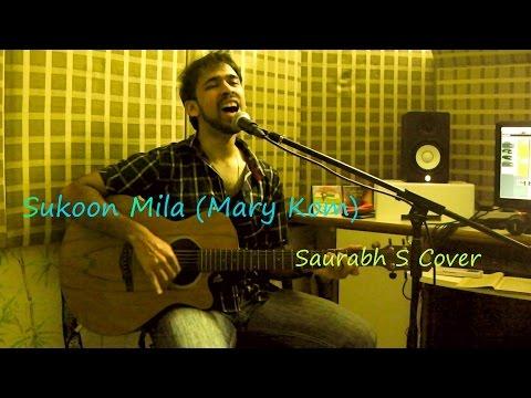 Sukoon Mila - Mary Kom - Saurabh S (Acoustic Cover)