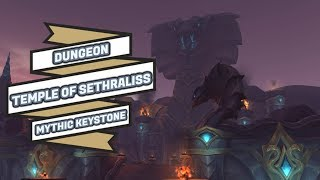 TEMPLE OF SETHRALISS | BATTLE FOR AZEROTH | MYTHIC KEYSTONE | WORLD OF WARCRAFT BFA 🎮🎮🎮