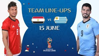LINEUPS - Egypt v Uruguay - MATCH 2 @ 2018 FIFA World Cup™
