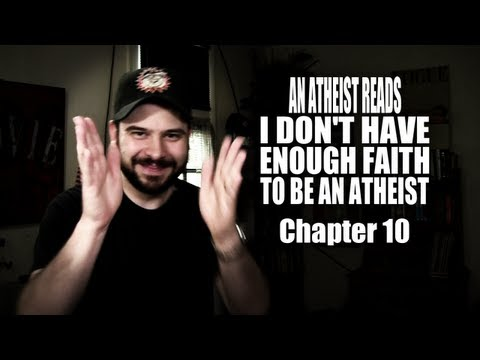 An Atheist Reads I Don't Have Enough Faith to Be an Atheist: Chapter 10
