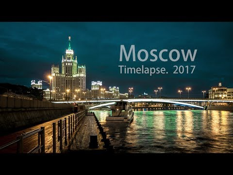 Moscow timelapse 2017
