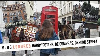 VLOG 1 LONDRES | Mucho Harry Potter, de compras, Oxford Street...
