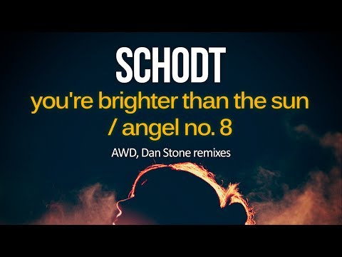 Schodt - Youre Brighter Than The Sun (AWD Remix) Silk Royal