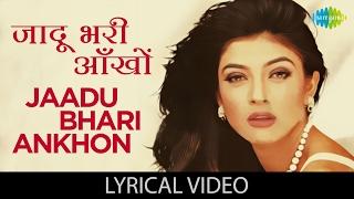 Jaadu Bhari with lyrics | जादू भरी आँखों गाने के बोल | Dastak | Sushmita Sen/Sharad Kapoor