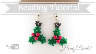 Holly Earrings Beading Tutortial by HoneyBeads1 (Christmas jewerly)