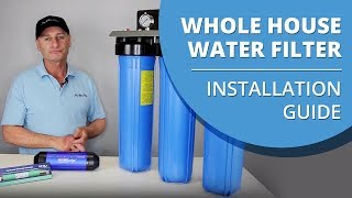 Whole House Water Filter Installation Guide