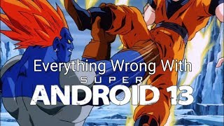 Everything Wrong With Dragon Ball Z: Super Android 13