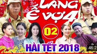 Hài Tết 2018   Làng ế Vợ 4 - Tập 2   Phim Hài Mới Hay Nhất 2018 - Bình Trọng,Minh Tít,Cát Phượng.!!!