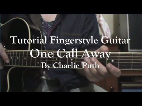 Tutorial: One Call Away - Charlie Puth (Fingerstyle + Tabs)