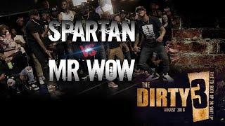 Spartan vs Mr Wow | Tha Dirty 3