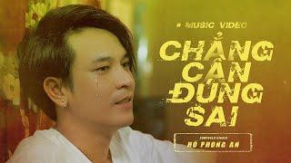 download lagu Chẳng Cần Đúng Sai - Hồ Phong An ( MV  ) mp3