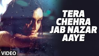 Tera Chehra Jab Nazar Aaye Video Song from Tera Chehra