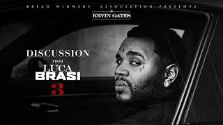 Kevin Gates - Discussion [Official Audio]