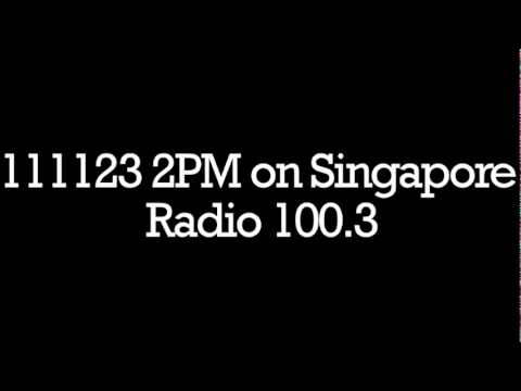 111123 2PM on Singapore Radio