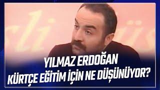 Sedef Kabaş - Yılmaz Erdoğan, Kürtçe
