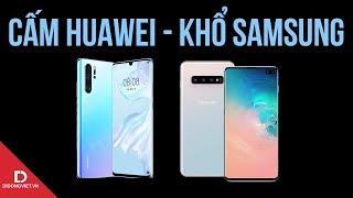 """Chuyện lạ: huawei bị cấm là Samsung cũng """"ốm"""" theo"""