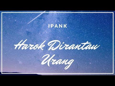 Download Ipank - Harok Dirantau Urang  Lagu Minang Terbaru Tepopuler Saat Ini Mp4 baru