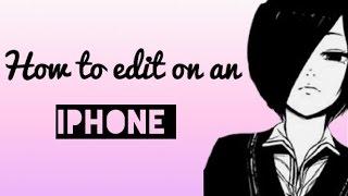 How to make anime edits on IPhone/IPad/IPod