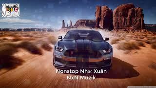Nonstop 2019-  Nhạc sàn cực mạnh-muzik NxN