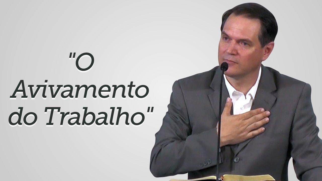 """""""O Avivamento do Trabalho"""" - Sérgio Lima"""