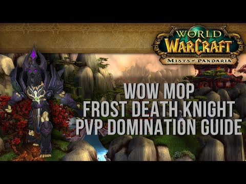Death Knight PvP Guide - FROST DOMINATION!