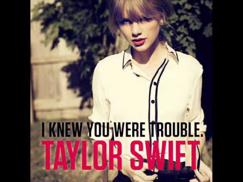 I Know You Were Trouble - Taylor Swift With Lyrics video