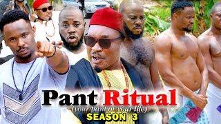 PANT RITUAL SEASON 3 - (New Movie) 2019 Latest Nigerian Nollywood Movie Full HD